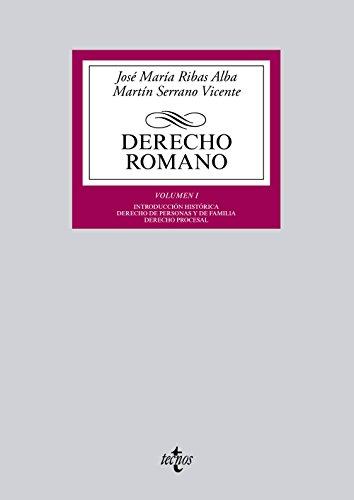 DERECHO ROMANO: VOLUMEN I. INTRODUCCIÓN HISTÓRICA. DERECHO: José María Ribas