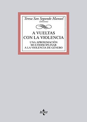 A VUELTAS CON LA VIOLENCIA: UNA APROXIMACIÓN: Teresa San Segundo