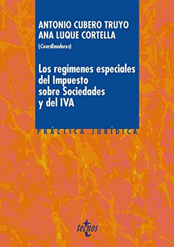 LOS REGÍMENES ESPECIALES DEL IMPUESTO SOBRE SOCIEDADES: Antonio Cubero Truyo,