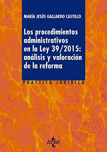 Los procedimientos administrativos en la ley 39/2015: Gallardo Castillo, María