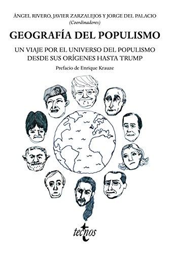 GEOGRAFÍA DEL POPULISMO: UN VIAJE POR EL: Ángel Rivero; Javier