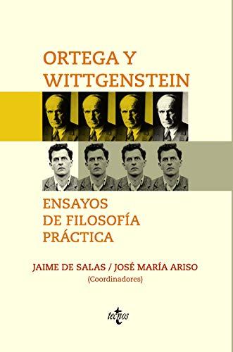 Ortega y Wittgenstein: ensayos de filosofía práctica: Wagner, Astrid; Schoellner,