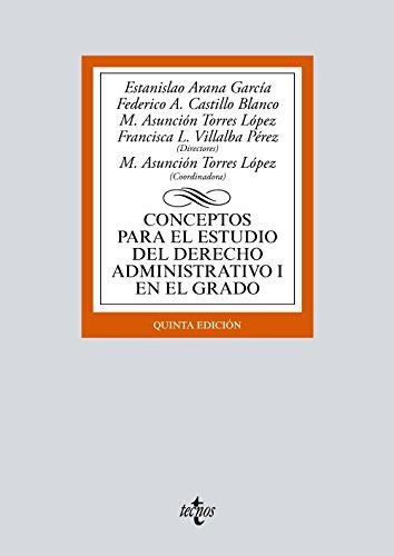 CONCEPTOS PARA EL ESTUDIO DEL DERECHO ADMINISTRATIVO: Estanislao Arana García;