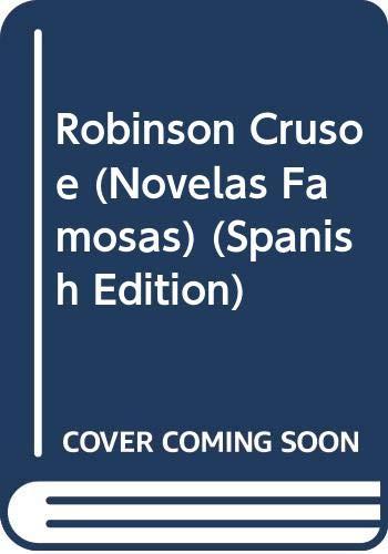 Robinson Crusoe (Novelas Famosas) (Spanish Edition): Daniel Defoe