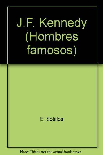 J.F. Kennedy (Hombres famosos): Sotillos, E., Borrell,