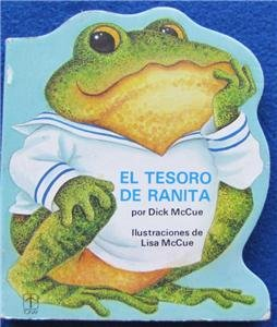 El Tesoro De Ranita (Spanish Edition) (8431029692) by McCue, Dick
