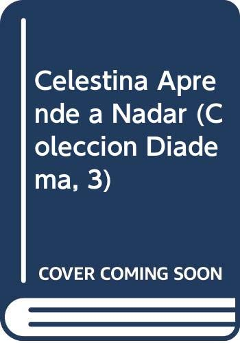9788431030698: Celestina Aprende a Nadar (Coleccion Diadema, 3) (Spanish Edition)