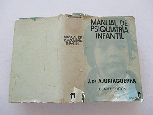 MANUAL DE PSIQUIATRIA INFANTIL.: AJURIAGUERRA, J. de.