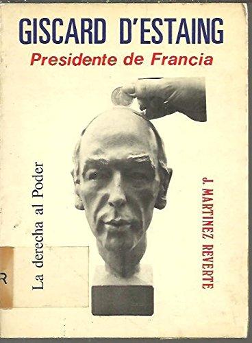 9788431201807: Giscard d'Estaing: Presidente de Francia : [la derecha al poder] (Spanish Edition)