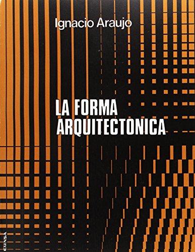 La Forma Arquitectonica: Araujo, Ignacio