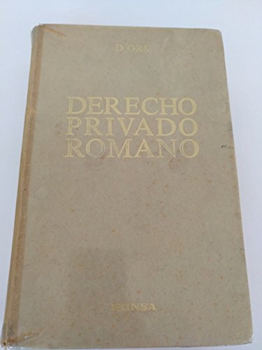 Derecho privado romano (Spanish Edition) (9788431302962) by Alvaro d' Ors