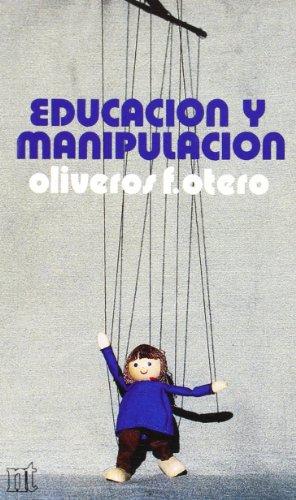 Educación y manipulación: Otero, Oliveros F.