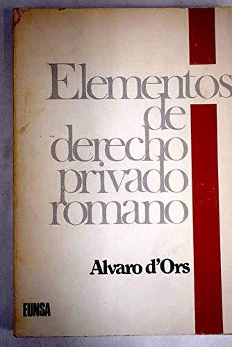 Elementos de derecho privado romano (Manuales (Universidad de Navarra. Facultad de Derecho)) (Spanish Edition) (9788431304027) by Ors, Álvaro D'