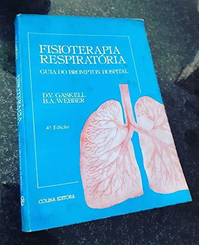 Fisioterapia respiratoria. Guía del hospital Brompton GASKELL,: GASKELL, D.V. y