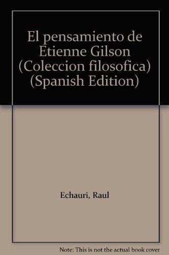 El pensamiento de Etienne Gilson,: Echauri, Raul