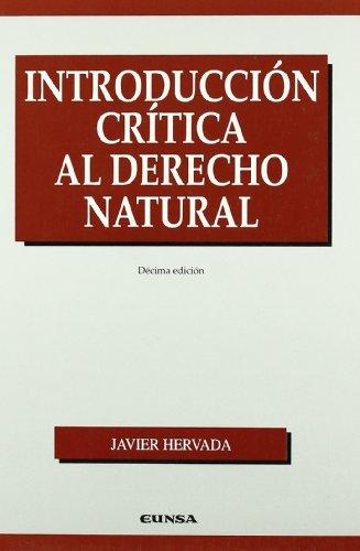 9788431307158: Introduccion critica al derecho natural (Publicaciones de la Facultad de Derecho de la Universidad de Navarra) (Spanish Edition)