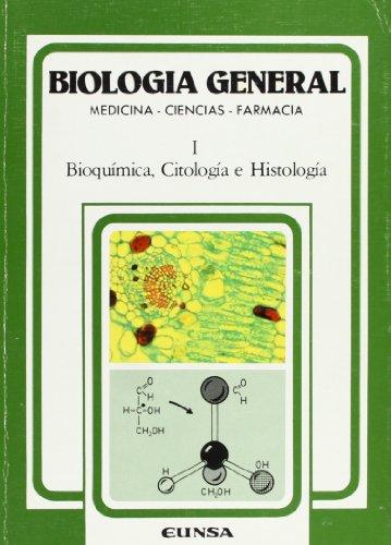 BIOLOGIA GENERAL. MEDICINA-CIENCIAS-FARMACIA, I: BIOQUIMICA, CITOLOGIA E HISTOLOGIA
