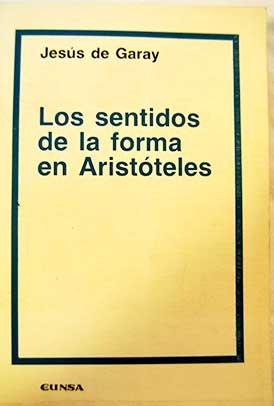 9788431309886: Los sentidos de la forma en Aristoteles (Coleccion filosofica) (Spanish Edition)