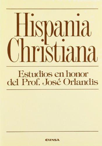 9788431310349: Hispania Christiana. Estudios en honor del Prof. José Orlandis (Colección Historia de la Iglesia)