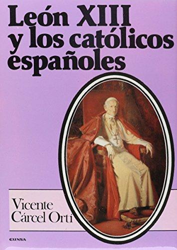 9788431310363: León XIII y los católicos españoles: informes vaticanos sobre la Iglesia en España (Colección Historia de la Iglesia)