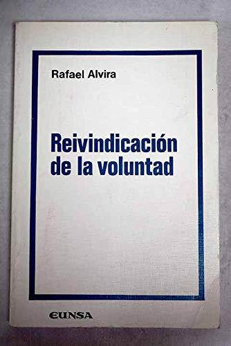 9788431310523: Reivindicacion de la voluntad (Coleccion filosofica) (Spanish Edition)