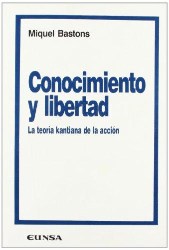 Conocimiento y libertad. La teoría kantiana de: Miquel Bastons