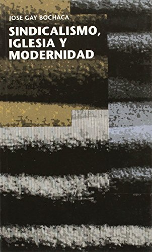 Sindicalismo, iglesia y modernidad: Gay Bochaca, José