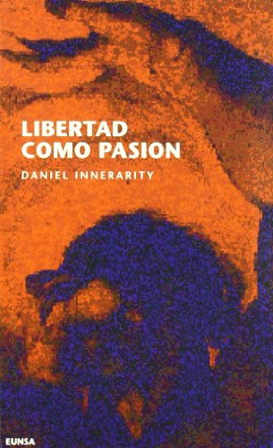 Libertad como pasion (NT filosofia) (Spanish Edition): Innerarity, Daniel