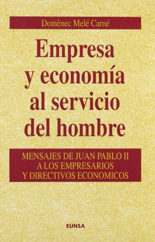 9788431312046: Empresa y economía al servicio del hombre: mensajes Juan Pablo II a los empresarios y directivos económicos (NT economía)