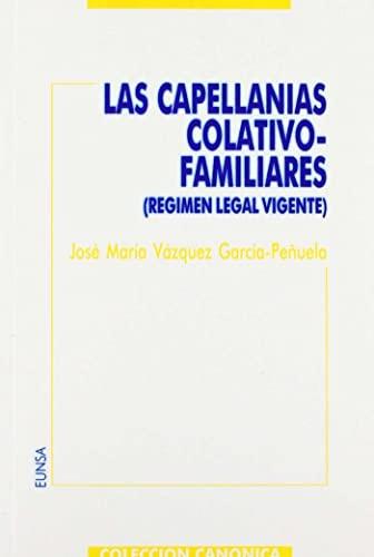 Las capellanías colativo-familiares (Colección canónica)