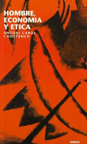 HOMBRE, ECONOMIA Y ETICA: Antoni Carol i Hostench