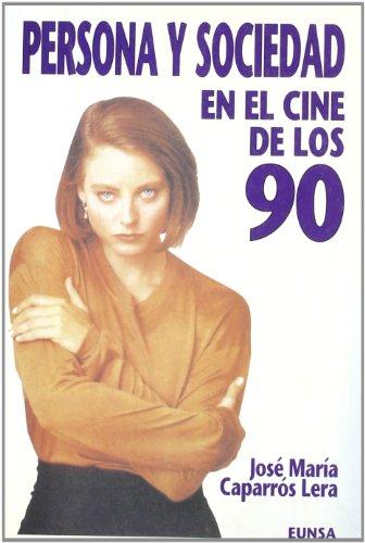Persona y sociedad en el cine de los 90. - Caparrós Lera, J. M.