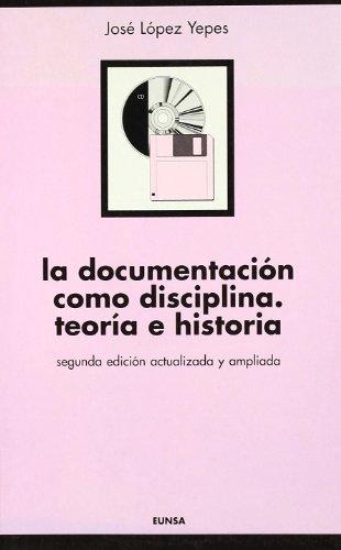 9788431313289: La documentación como disciplina : teoría e historia
