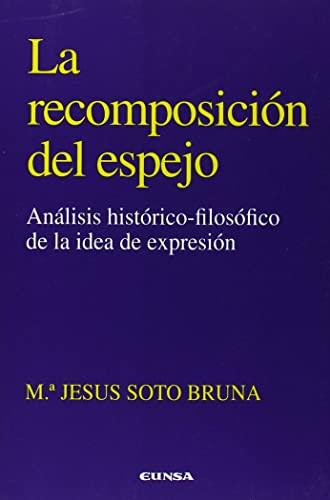 9788431313593: La recomposición del espejo: análisis histórico-filosófico de la idea de expresión (Colección filosófica)