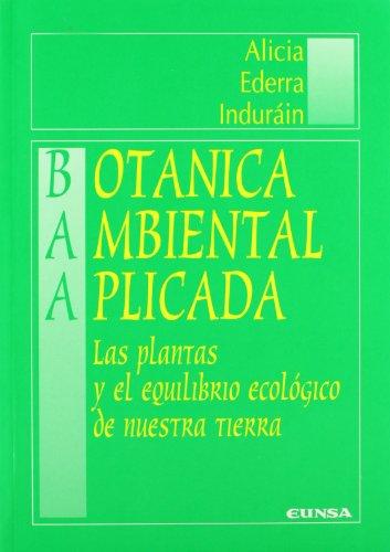 Botánica ambiental aplicada. Las plantas y el: Alicia Ederra Indurain