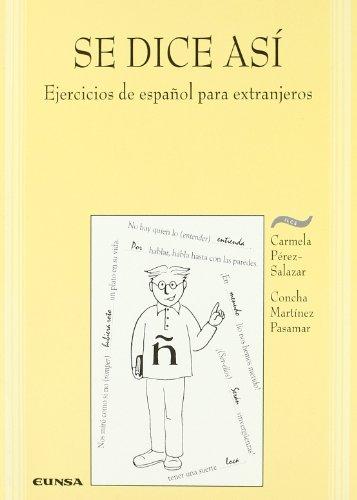 9788431315009: Se dice así: ejercicios de español para extranjeros: niveles avanzado y superior (Aula exterior de lengua y culturas españolas)