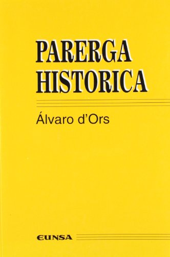 Parerga historica (Coleccion juridica) (Spanish Edition) (8431315024) by Alvaro d' Ors