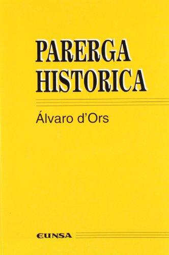 Parerga histórica (Colección jurídica) (Spanish Edition) (9788431315023) by Ors, Álvaro D'