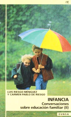 Conversaciones sobre educación familiar. II. Infancia: Luis Riesgo Ménguez