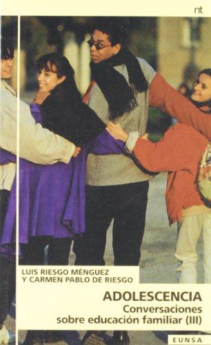 ADOLESCENCIA.CONVERSACIONES EDUC.FAMILIAR III: LUIS RIESGO MENGUEZ