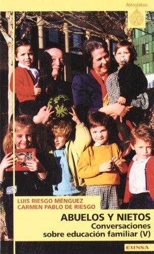 Abuelos y nietos, conversaciones sobre educación familiar: Pablo de Riesgo,