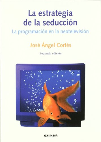 9788431316761: La Estrategia de la Seduccion: La Programacion en la Neotelevision (Coleccion Comunicacion) (Spanish Edition)
