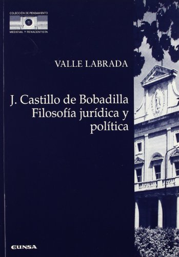 9788431316983: Filosofía jurídica y política de Jerónimo Castillo de Bobadilla (Colección de pensamiento medieval y renacentista)