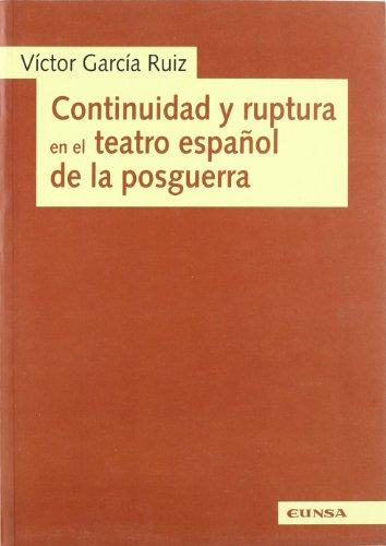 Continuidad y ruptura en el teatro espanol: Garcia Ruiz, Victor