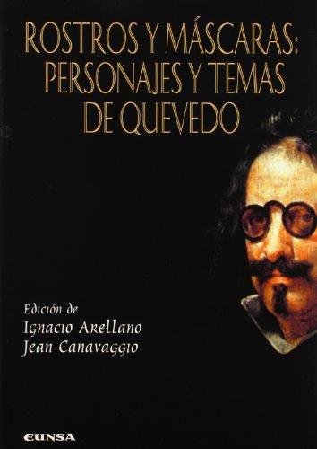 9788431317379: Rostros y máscaras: personajes y temas de Quevedo: actas del seminario celebrado en la Casa de Velázquez (Madrid) 8 y 9 de febrero de 1999 (Serie quevediana)