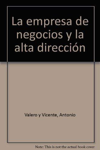 9788431317454: La empresa de negocios y la alta dirección: Procedimientos políticos de gobierno (Colcción Manuales IESE) (Spanish Edition)