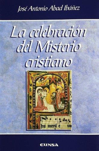 La celebración del Misterio Cristiano: José Antonio Abad Ibáñez