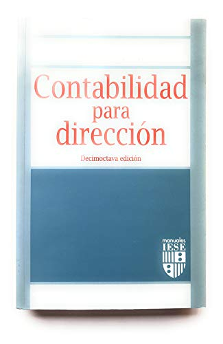 9788431317584: Contabilidad para dirección (Colección Manuales IESE)