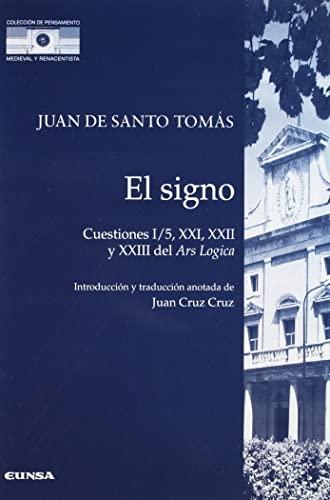 9788431317898: El signo. Cuestiones I-5, XXI, XXII y XXIII del Ars Logica (Colección de pensamiento medieval y renacentista)