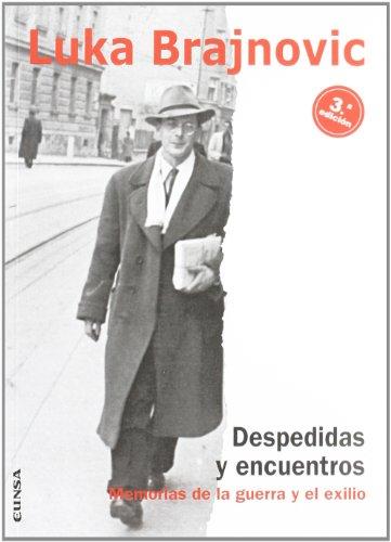 9788431318246: Despedidas y encuentros: Memorias de la guerra y el exilio (Spanish Edition)
